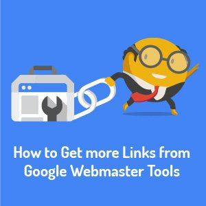 How to Get more Links from Google Search Console (Google Webmaster Tools)-01