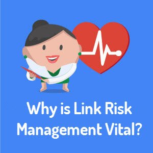 Why is Link Risk Management vital