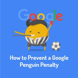 How to Prevent a Google Penguin Penalty