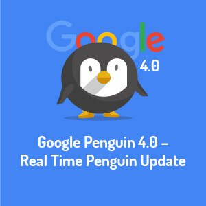 Google Penguin 4.0 – Real Time Penguin Update