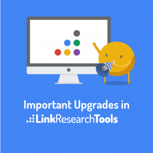 Important Upgrades in LinkResearchTools