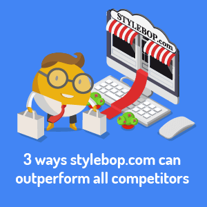 3 ways stylebop.com can outperform all competitors